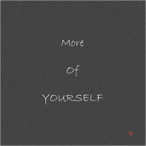 Quote Of The Week – More Of Yourself