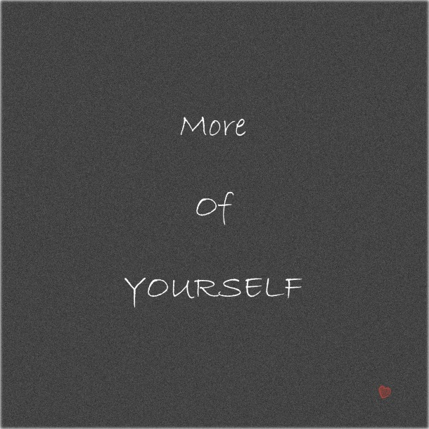 More Of Yourself
