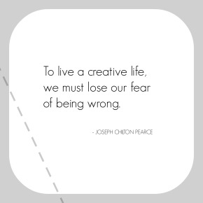 Quote Of The Week – To Live A Creative Life