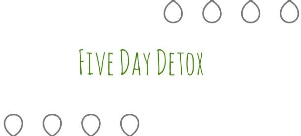 Five day detox