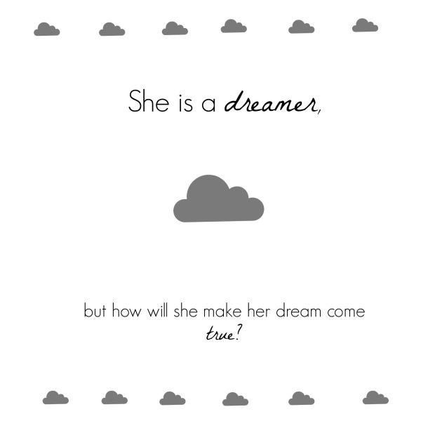 She is a dreamer